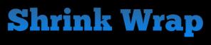 Shrink Wrap Blue Header